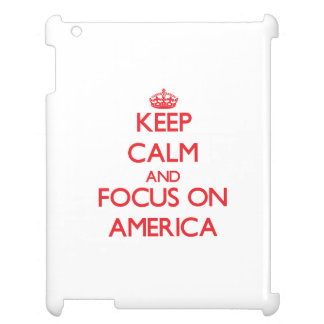 Keep calm and focus on AMERICA iPad Case