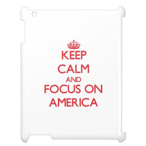 Keep calm and focus on AMERICA iPad Case