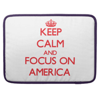 Keep calm and focus on AMERICA MacBook Pro Sleeves