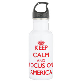 Keep calm and focus on AMERICA 18oz Water Bottle