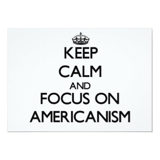 "Keep Calm And Focus On Americanism 5"" X 7"" Invitation Card"