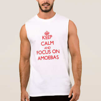 Keep calm and focus on AMOEBAS Sleeveless T-shirts