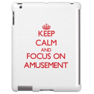Keep calm and focus on AMUSEMENT