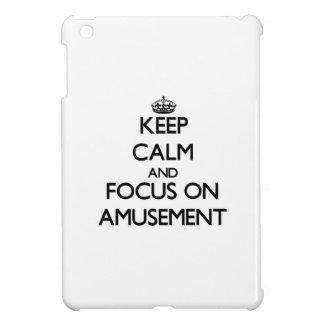 Keep Calm And Focus On Amusement Case For The iPad Mini