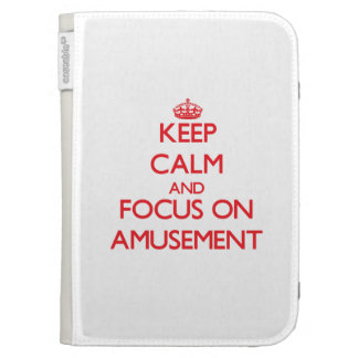 Keep calm and focus on AMUSEMENT Kindle 3 Case