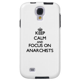 Keep Calm And Focus On Anarchists Galaxy S4 Case