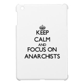 Keep Calm And Focus On Anarchists Cover For The iPad Mini