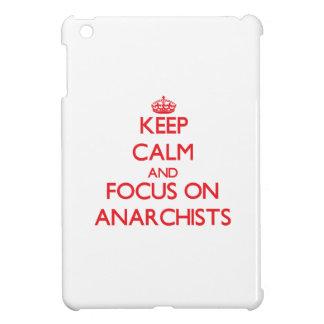 Keep calm and focus on ANARCHISTS iPad Mini Cases
