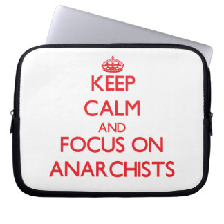 Keep calm and focus on ANARCHISTS Laptop Sleeves