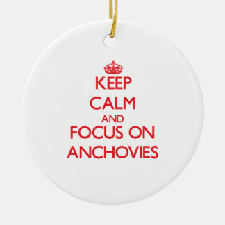 Keep calm and focus on ANCHOVIES Christmas Ornament