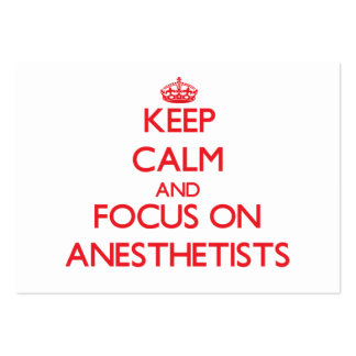 Keep calm and focus on ANESTHETISTS Large Business Cards (Pack Of 100)