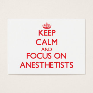 Keep calm and focus on ANESTHETISTS Business Card