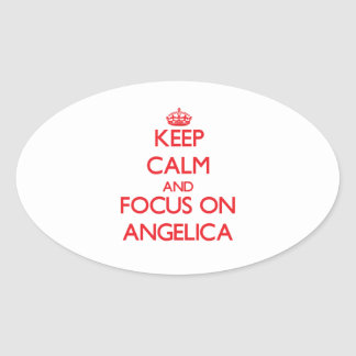 Keep Calm and focus on Angelica Oval Stickers