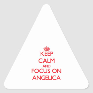 Keep Calm and focus on Angelica Triangle Stickers