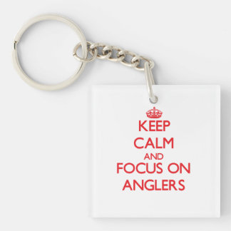 Keep calm and focus on ANGLERS Single-Sided Square Acrylic Keychain