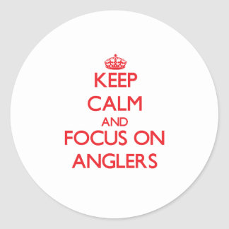 Keep calm and focus on ANGLERS Round Sticker