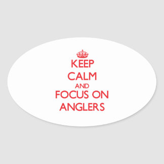 Keep calm and focus on ANGLERS Oval Sticker