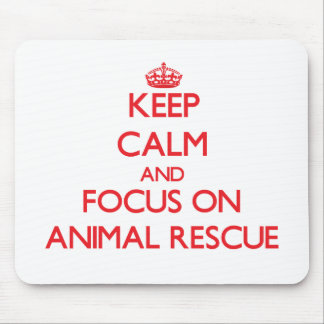 Keep calm and focus on Animal Rescue Mousepad
