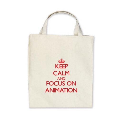 Keep calm and focus on Animation Bag