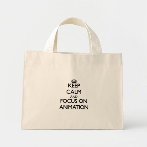 Keep calm and focus on Animation Tote Bags