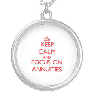 Keep calm and focus on ANNUITIES Jewelry