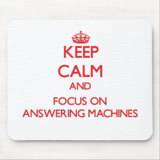 Keep calm and focus on ANSWERING MACHINES Mousepad