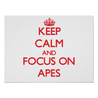 Keep calm and focus on APES Print