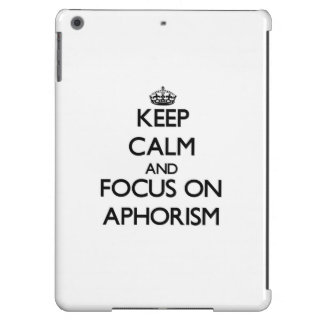Keep Calm And Focus On Aphorism iPad Air Cover