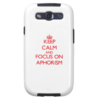Keep calm and focus on APHORISM Samsung Galaxy S3 Case