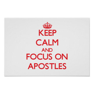 Keep calm and focus on APOSTLES Poster