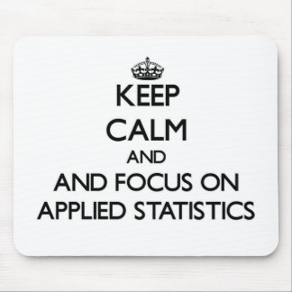 Keep calm and focus on Applied Statistics Mousepad