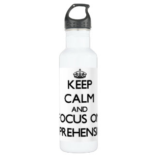 Keep Calm And Focus On Apprehension 710 Ml Water Bottle