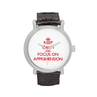 Keep calm and focus on APPREHENSION Watches