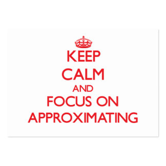 Keep calm and focus on APPROXIMATING Business Card Templates
