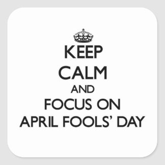 Keep Calm And Focus On April Fools Day Sticker