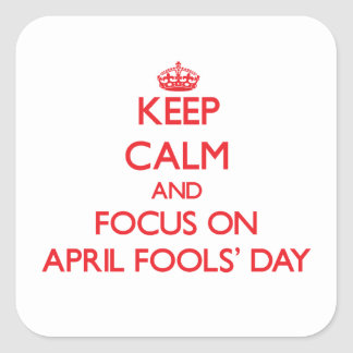 Keep calm and focus on APRIL FOOLS' DAY Stickers
