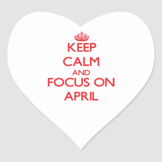 Keep calm and focus on APRIL Heart Stickers