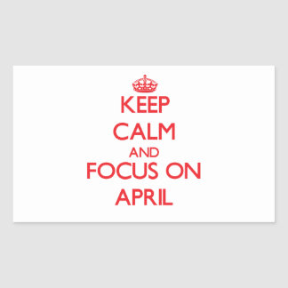 Keep calm and focus on APRIL Sticker