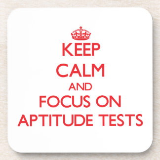 Keep calm and focus on APTITUDE TESTS Coasters