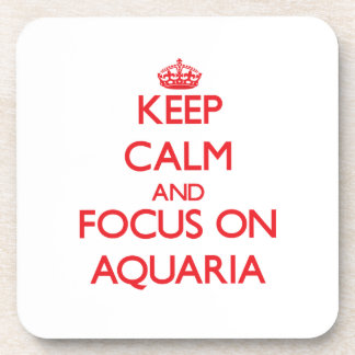 Keep calm and focus on AQUARIA Coasters