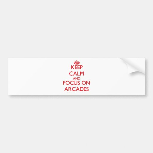 Keep calm and focus on ARCADES Bumper Sticker