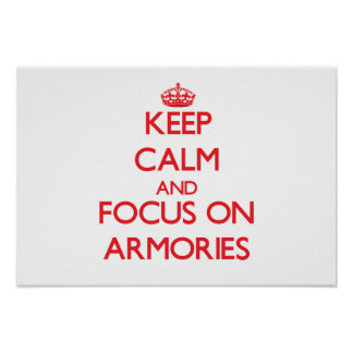 Keep calm and focus on ARMORIES Posters