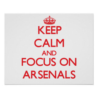 Keep calm and focus on ARSENALS Print