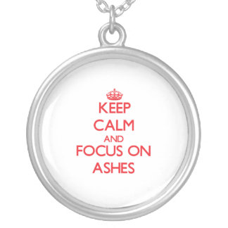 Keep calm and focus on ASHES Pendant