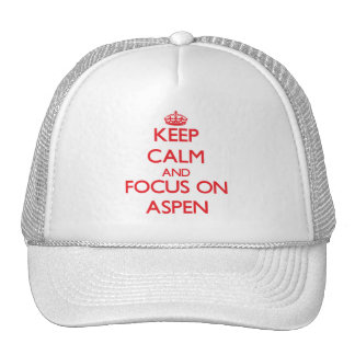 Keep Calm and focus on Aspen Trucker Hats