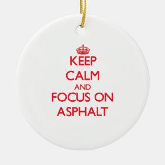 Keep calm and focus on ASPHALT Christmas Ornament