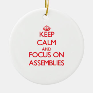 Keep calm and focus on ASSEMBLIES Christmas Ornament