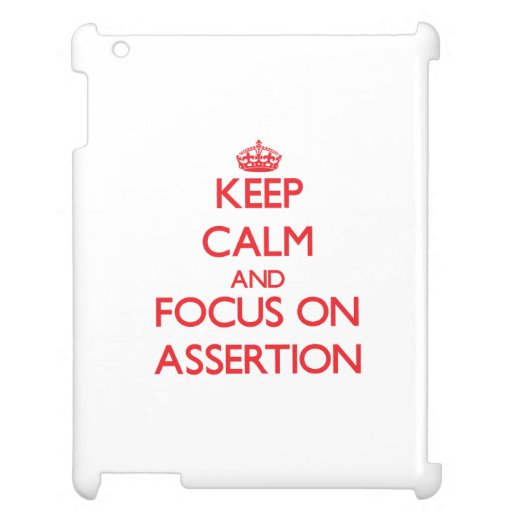 Keep calm and focus on ASSERTION Case For The iPad 2 3 4