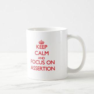 Keep calm and focus on ASSERTION Mug