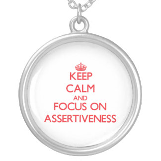 Keep calm and focus on ASSERTIVENESS Necklace